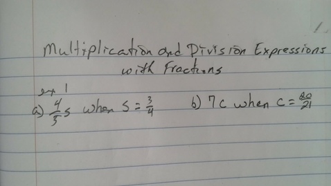 Thumbnail for entry Multiplication and Division Expressions with Fractions