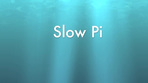 Thumbnail for entry Slow Pi