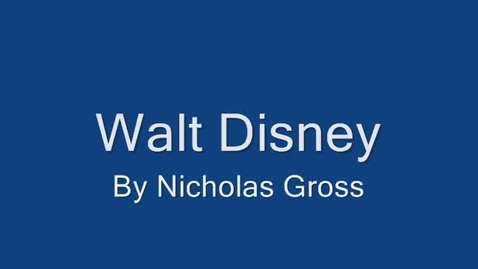 Thumbnail for entry Walt Disney - by Nicholas Gross