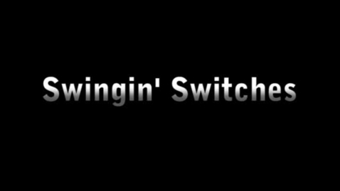 Thumbnail for entry Swingin Switches
