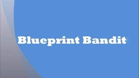 Thumbnail for entry Blueprint Bandit