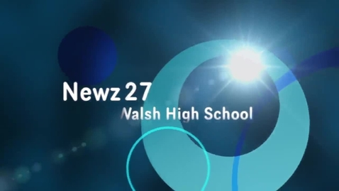 Thumbnail for entry 6. Newz 27  Walsh High School (1-28-16)