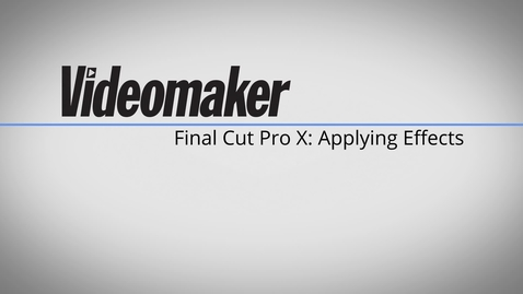 Thumbnail for entry Final Cut Pro X Tutorial - Applying Effects 2C