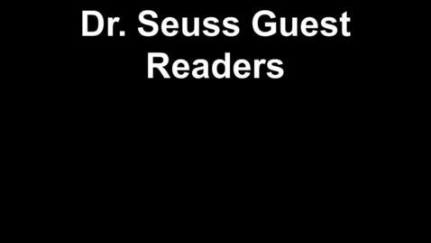 Thumbnail for entry Dr. Seuss Guest Readers