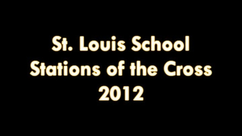 Thumbnail for entry St. Louis School Stations of the Cross 2012