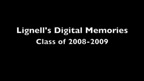 Thumbnail for entry Lignell's 2008-2009 Digital Memories
