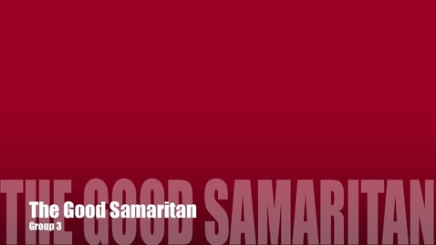Thumbnail for entry The Good Samaritan - Group 3