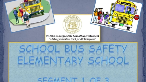 Thumbnail for entry School Bus Safety ES - Segment 1