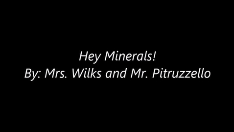 Thumbnail for entry Hey Minerals!