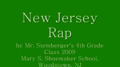 Thumbnail for entry New Jersey Rap - Mr. Stemberger's Class, 2009