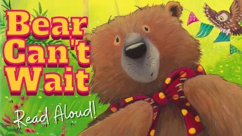 Thumbnail for entry Bear Can't Wait - Karma Wilson Read Aloud Books for Children - Birthday Bedtime Stories for Kids