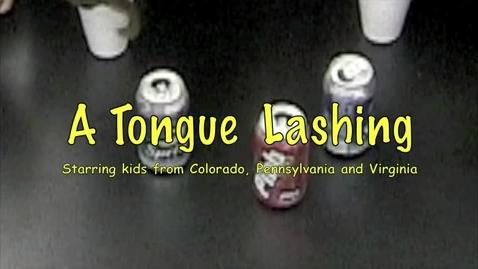 Thumbnail for entry A Tongue Lashing