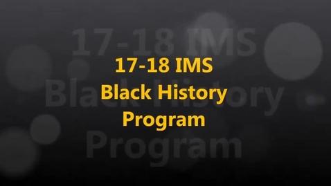 Thumbnail for entry 17-18 IMS Black History Program
