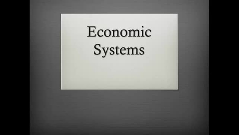 Thumbnail for entry The 4 Types of Economic Systems