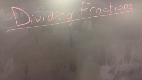 Thumbnail for entry Dividing Fractions Tutorial-4 2015