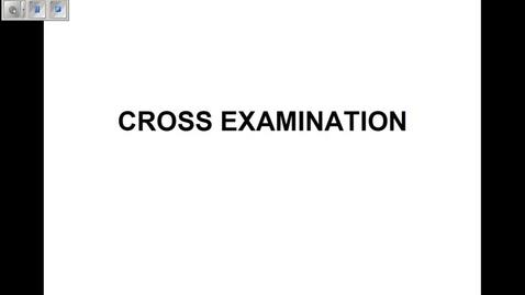 Thumbnail for entry Cross Examination Part 1