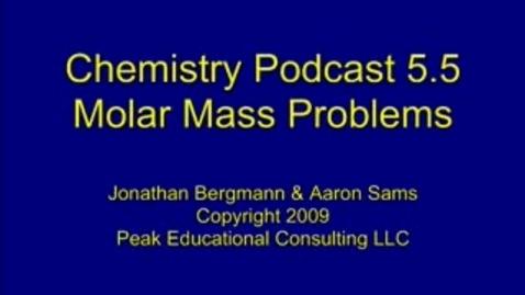 Thumbnail for entry Chem Stoichiometry 5 Molar Mass