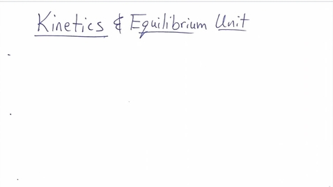Thumbnail for entry Kinetics Notes Part 1