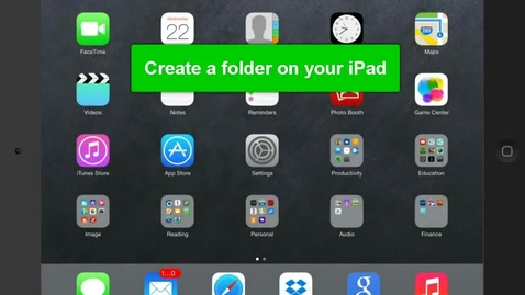 Thumbnail for entry Organize apps and folders on an iPad
