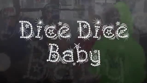 Thumbnail for entry Dice Dice Baby!