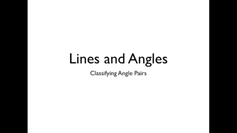 Thumbnail for entry Identifying Angle Pairs