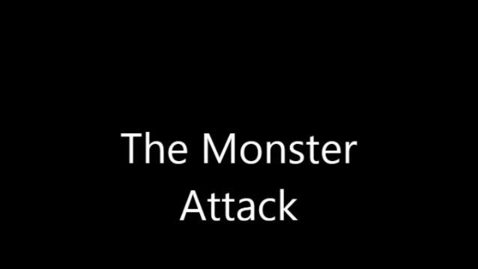Thumbnail for entry The Monster Attack