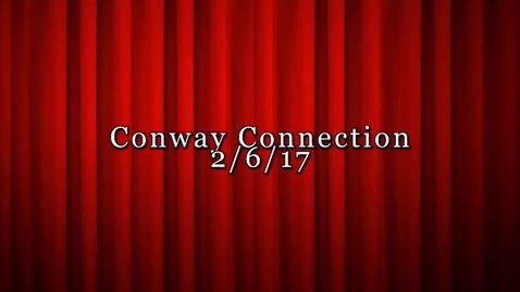 Thumbnail for entry Conway Connection, Episode 25, 2/6/17