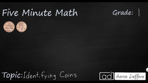 Thumbnail for entry 1st Grade Math Identifying Coins