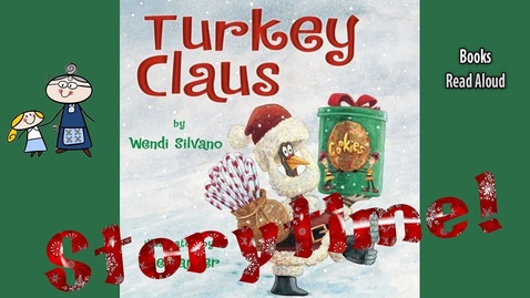 Thumbnail for entry TURKEY CLAUS Read Aloud ~ Christmas Stories ~  Bedtime Stories ~ Christmas Books for Kids
