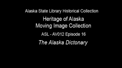 Thumbnail for entry The Heritage of Alaska Episode 16: The Alaska Dictionary