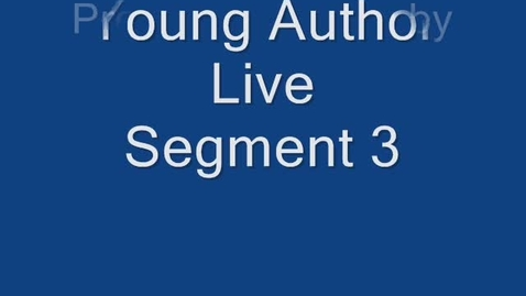 Thumbnail for entry Young Author Live Segment 3