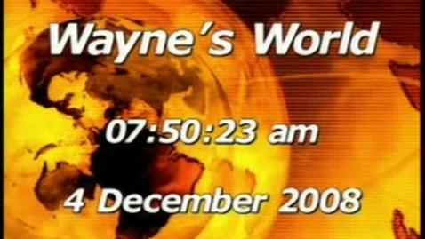 Thumbnail for entry Wayne's World 12/04/08