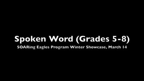Thumbnail for entry SOARing Eagles Program Winter Showcase - Spoken Word