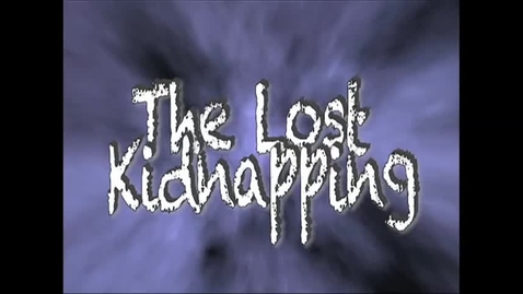 Thumbnail for entry The Lost Kidnapping