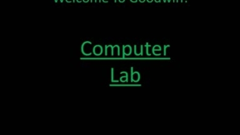 Thumbnail for entry The Goodwin Movie - Computer lab