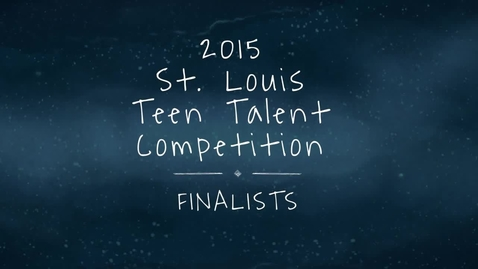 Thumbnail for entry 2015 St. Louis Teen Talent Finalists