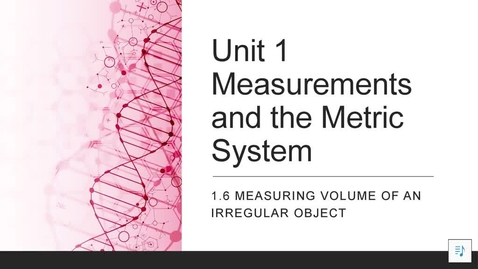 Thumbnail for entry 1.6 Measuring Volume of an Irregular Object