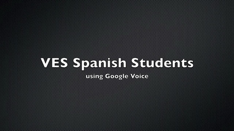Thumbnail for entry Spanish Students using Google Voice