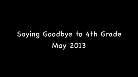 Thumbnail for entry Saying Goodbye to Fourth Graders