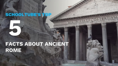 Thumbnail for entry SchoolTube's Top 5 Facts About Ancient Rome