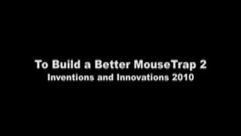 Thumbnail for entry To Build a Better Mousetrap 2
