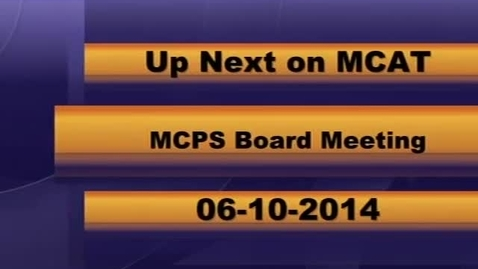 Thumbnail for entry MCPS Board Meeting Part 1 June 10th, 2014