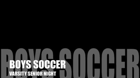 Thumbnail for entry Boys Varsity Soccer Senior Night