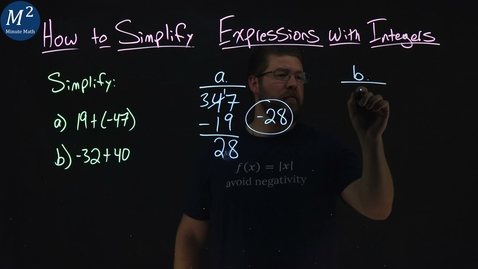 Thumbnail for entry How to Simplify Expressions with Integers | Part 1 of 3 | 19+(-47) and -32+40 | Minute Math