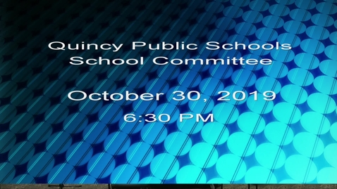 Thumbnail for entry Quincy School Committee October 30, 2019