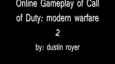 Thumbnail for entry Dustin Royer Call of Duty Game Play