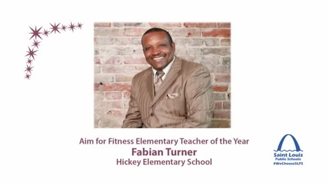 Thumbnail for entry SLPS's Aim for Fitness Elementary Teacher of the Year, Fabian Turner