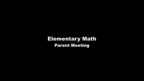 Thumbnail for entry Elementary Math Parent meeting