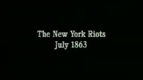 Thumbnail for entry Civil War Draft Riots