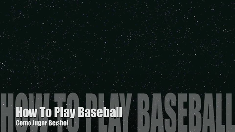 Thumbnail for entry How To Play Baseball